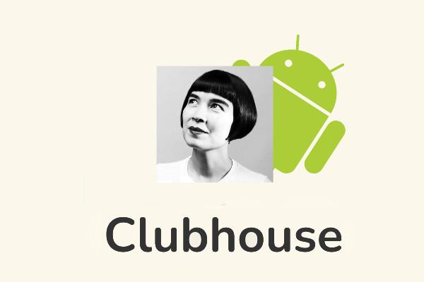 Clubhouse y su versión Android