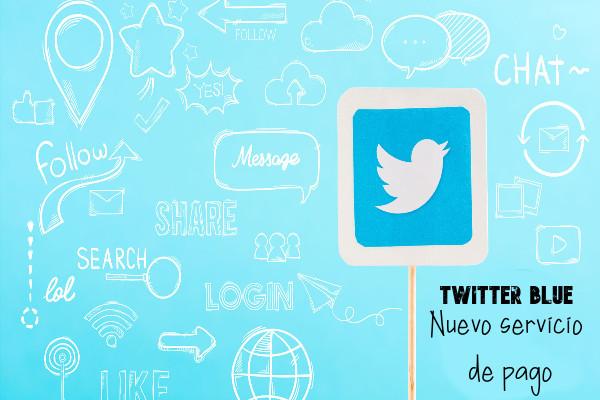 Twitter blue Nuevo servicio de Pago