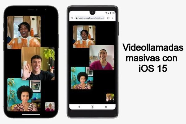 Apple lanza iOS 15 con Videollamadas masivas
