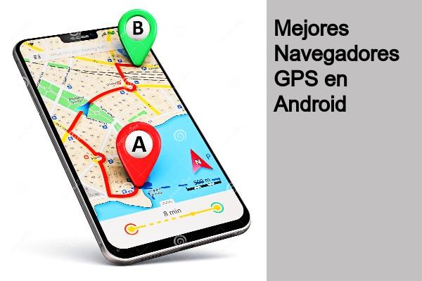 Navegadores GPS en Android